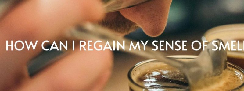 How can I regain my sense of smell?
