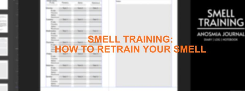 Smell Training: How to retrain your smell.