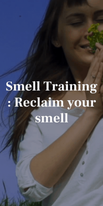 Smell Training: Reclaim your smell.