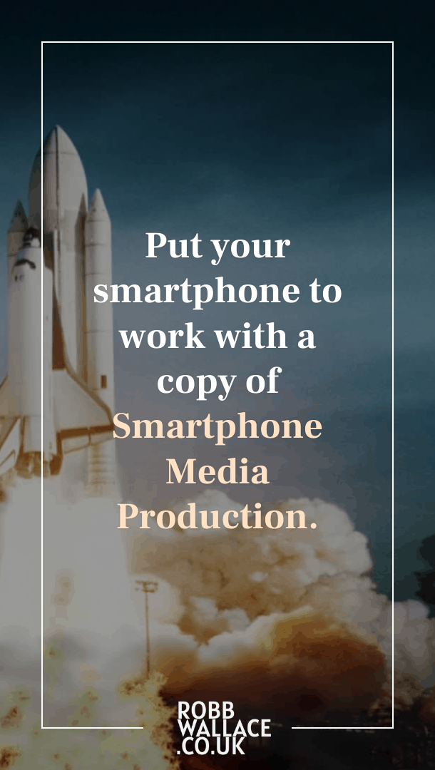 Smartphone-Media-Production-Robb-Wallace